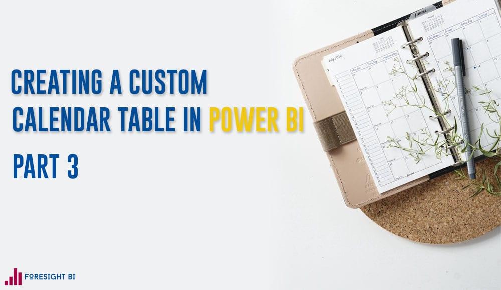 Creating A Custom Calendar Table In Power BI WITH DAX function CALENDAR.